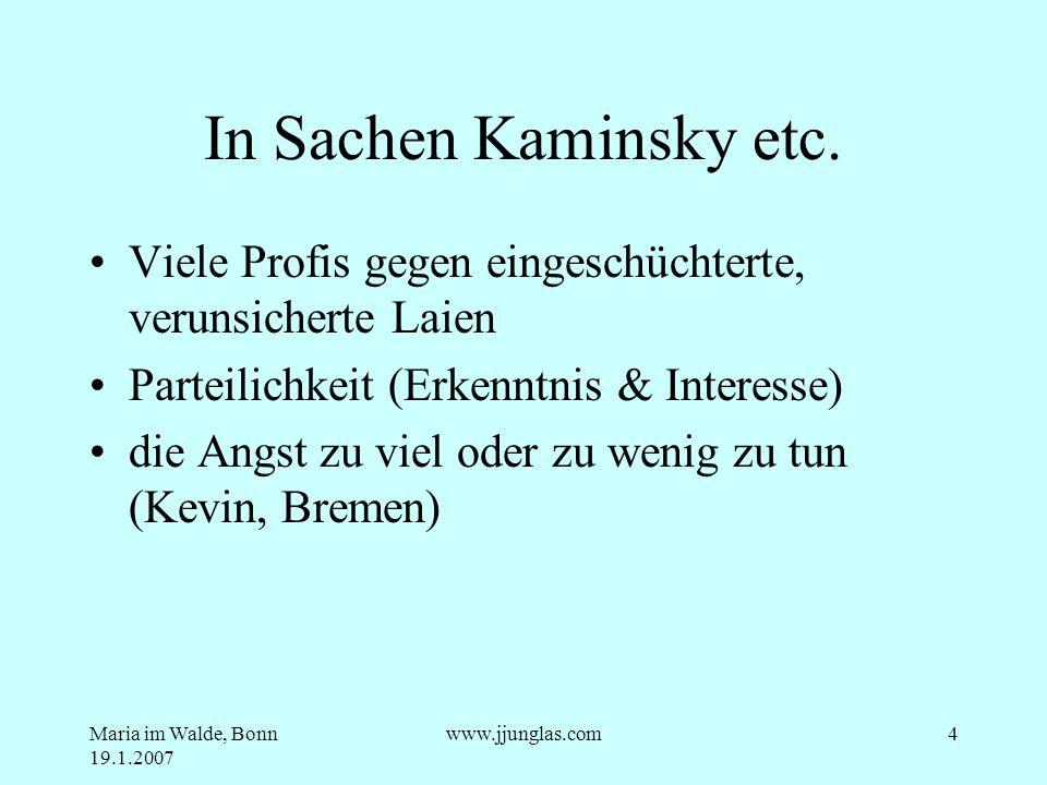 In Sachen Kaminsky etc. Viele Profis gegen eingeschüchterte, verunsicherte Laien. Parteilichkeit (Erkenntnis & Interesse)