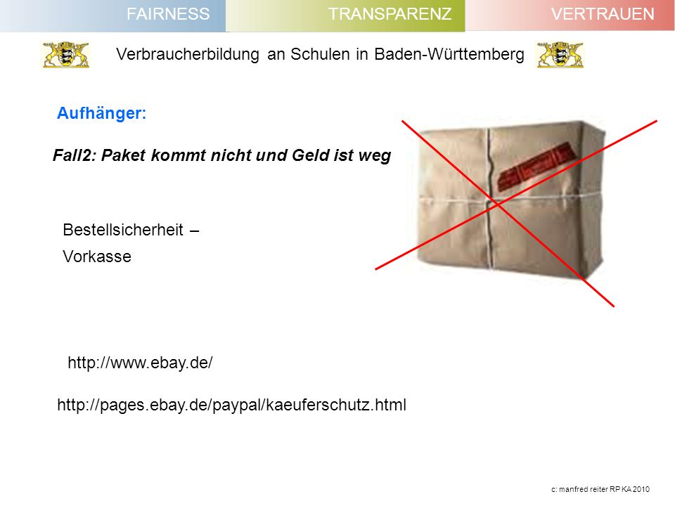 Fall2: Paket kommt nicht und Geld ist weg