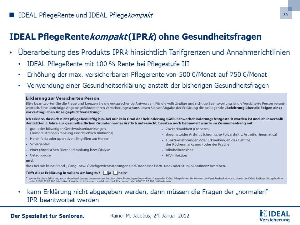 IDEAL PflegeRentekompakt (IPRk) ohne Gesundheitsfragen