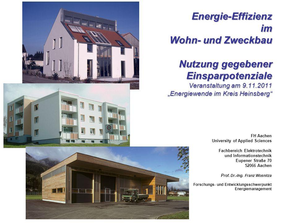 """Energie-Effizienz im Wohn- und Zweckbau Nutzung gegebener Einsparpotenziale Veranstaltung am 9.11.2011 """"Energiewende im Kreis Heinsberg"""