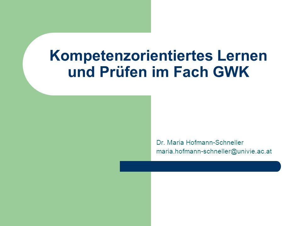 Kompetenzorientiertes Lernen und Prüfen im Fach GWK