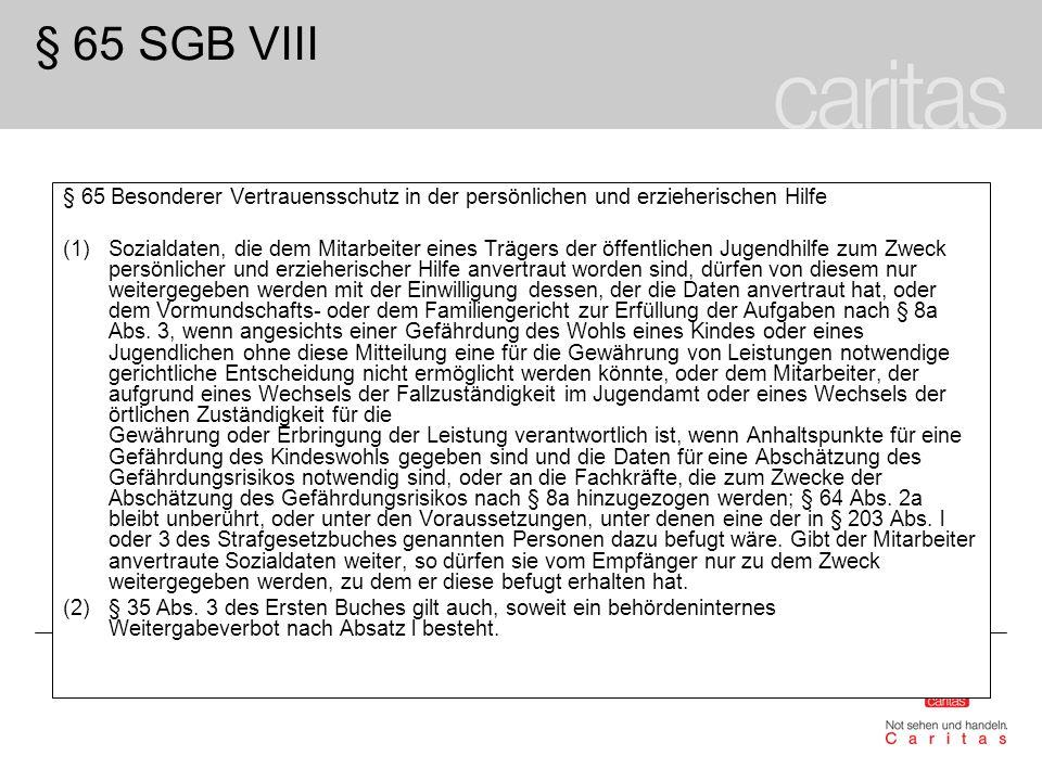 § 65 SGB VIII§ 65 Besonderer Vertrauensschutz in der persönlichen und erzieherischen Hilfe.