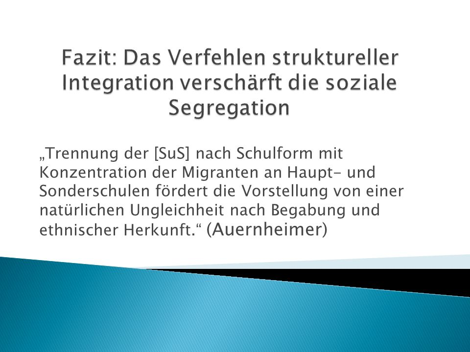 Fazit: Das Verfehlen struktureller Integration verschärft die soziale Segregation