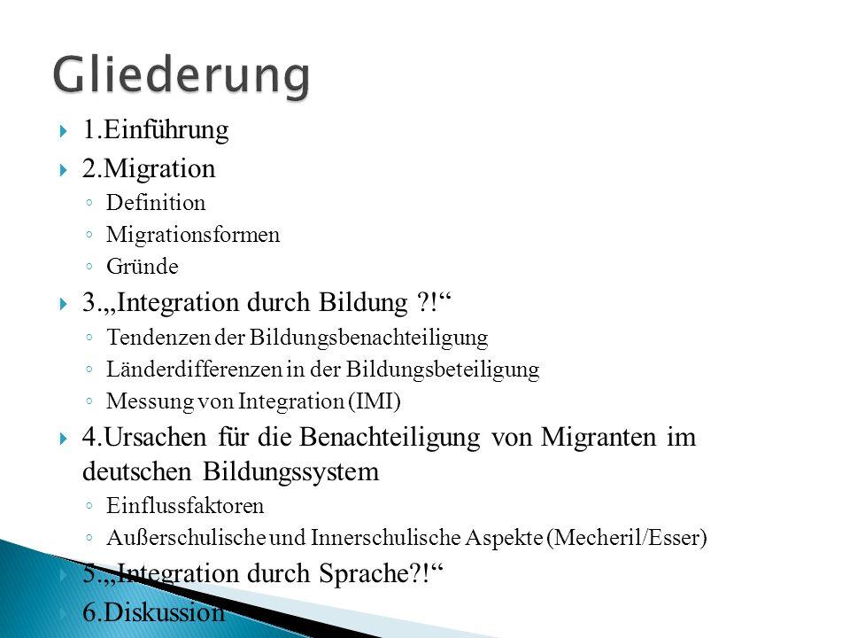 """Gliederung 1.Einführung 2.Migration 3.""""Integration durch Bildung !"""