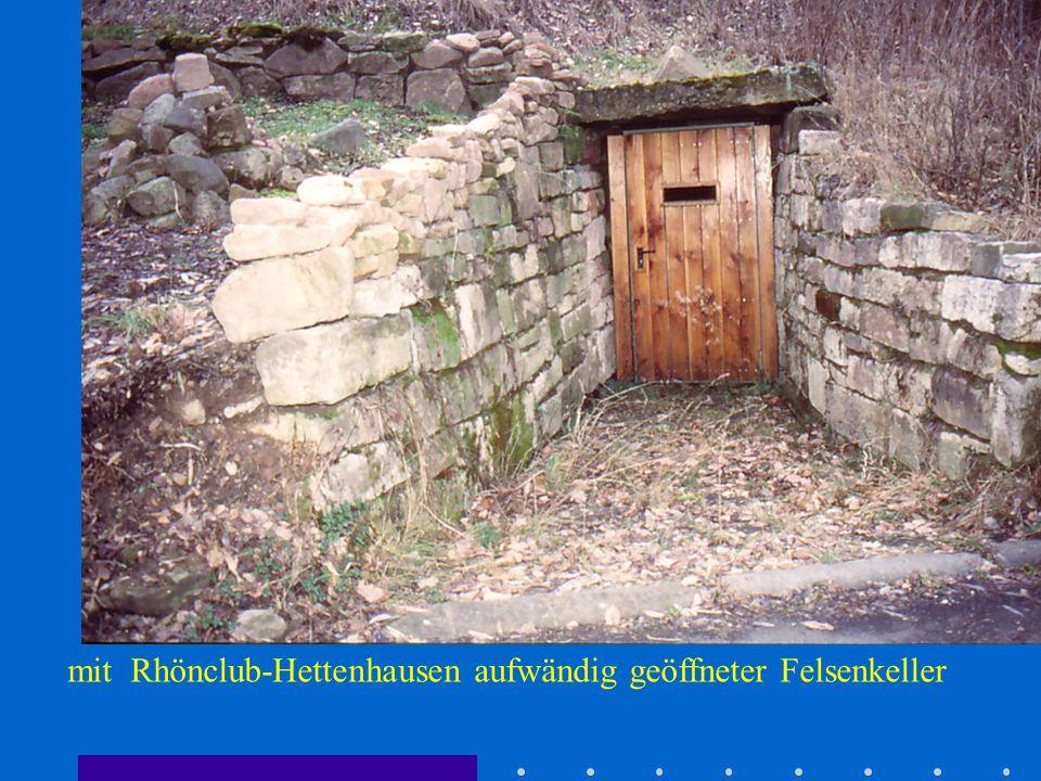 mit Rhönclub-Hettenhausen aufwändig geöffneter Felsenkeller