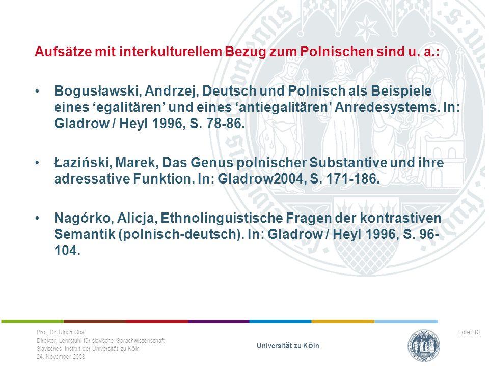 Aufsätze mit interkulturellem Bezug zum Polnischen sind u. a.: