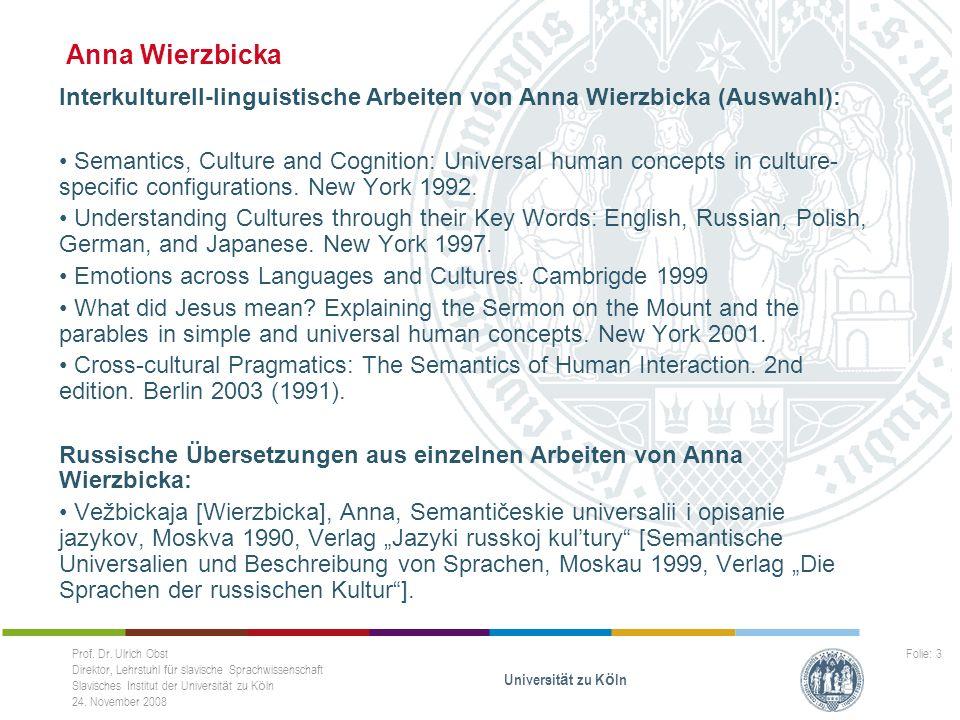 Anna Wierzbicka Interkulturell-linguistische Arbeiten von Anna Wierzbicka (Auswahl):
