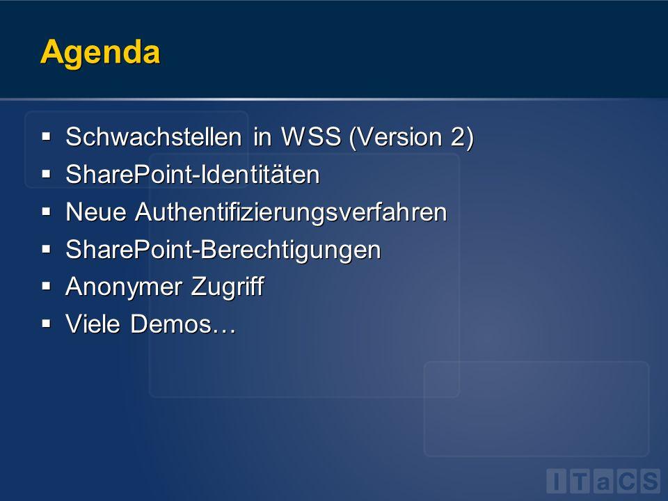 Agenda Schwachstellen in WSS (Version 2) SharePoint-Identitäten