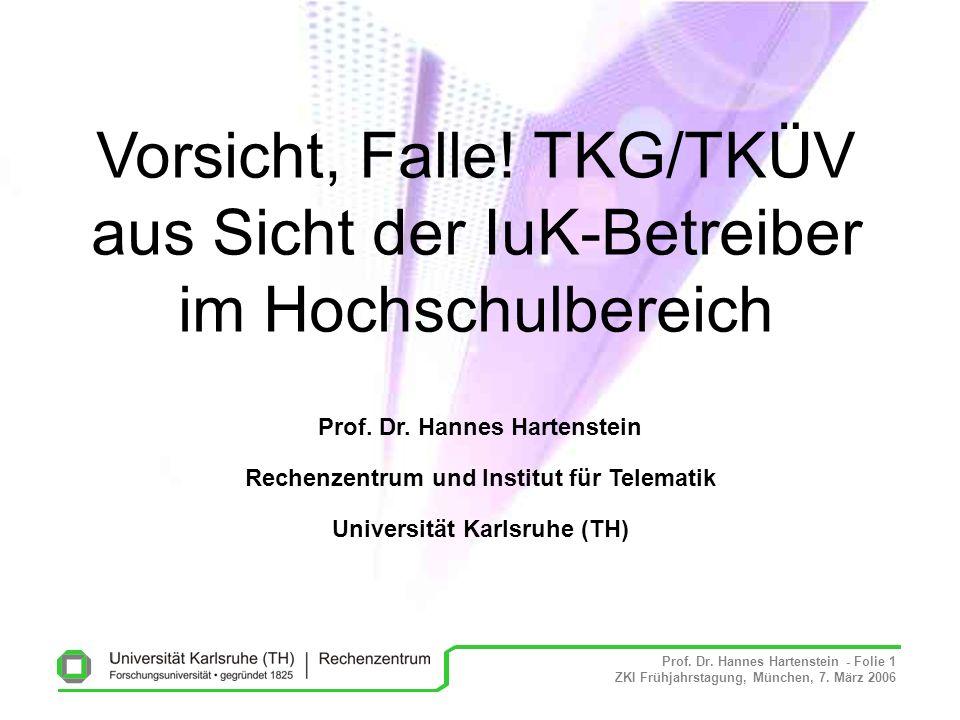 Vorsicht, Falle! TKG/TKÜV aus Sicht der IuK-Betreiber im Hochschulbereich