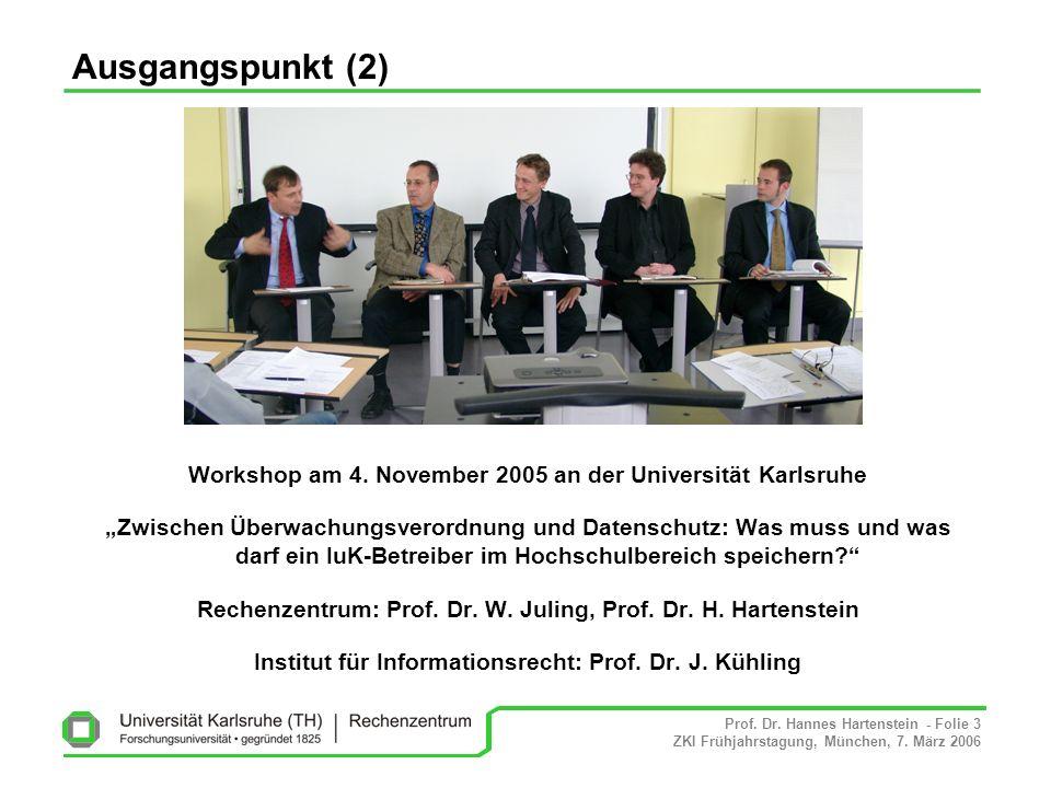 Ausgangspunkt (2) Workshop am 4. November 2005 an der Universität Karlsruhe.