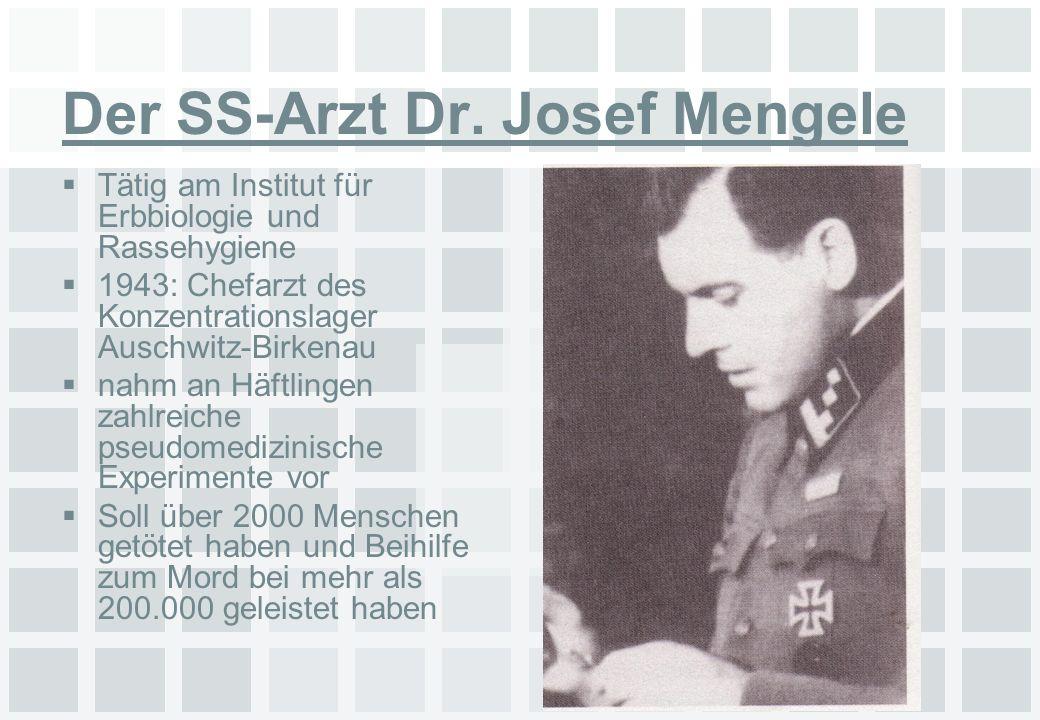 Der SS-Arzt Dr. Josef Mengele