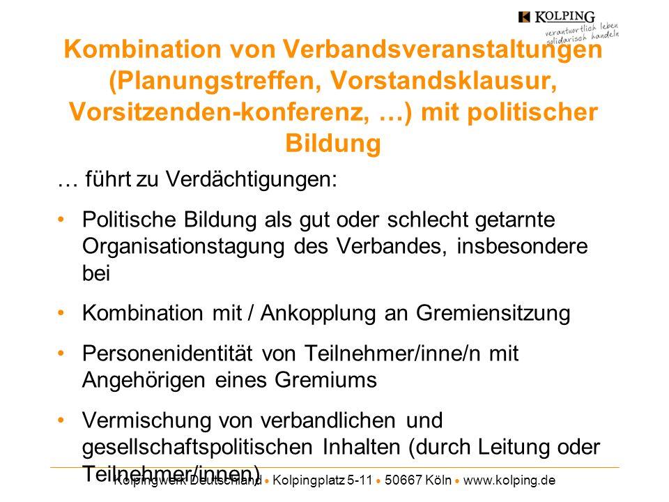 Kombination von Verbandsveranstaltungen (Planungstreffen, Vorstandsklausur, Vorsitzenden-konferenz, …) mit politischer Bildung
