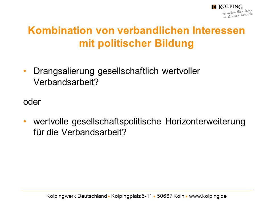 Kombination von verbandlichen Interessen mit politischer Bildung