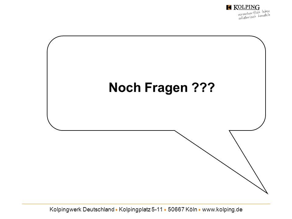 Noch Fragen Kolpingwerk Deutschland ● Kolpingplatz 5-11 ● 50667 Köln ● www.kolping.de