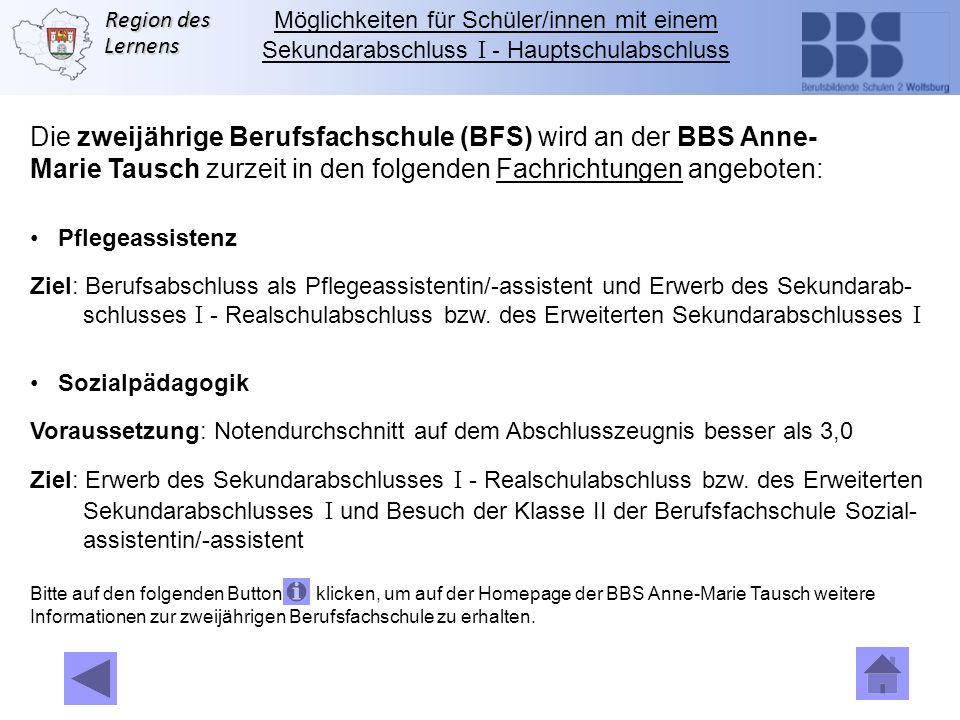 Die zweijährige Berufsfachschule (BFS) wird an der BBS Anne-