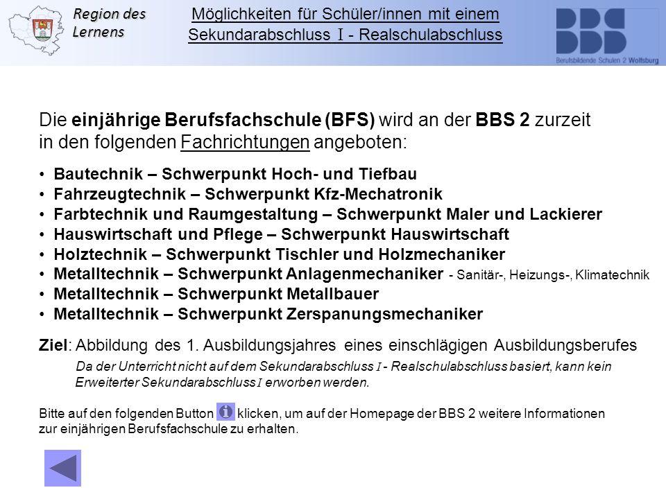 Die einjährige Berufsfachschule (BFS) wird an der BBS 2 zurzeit