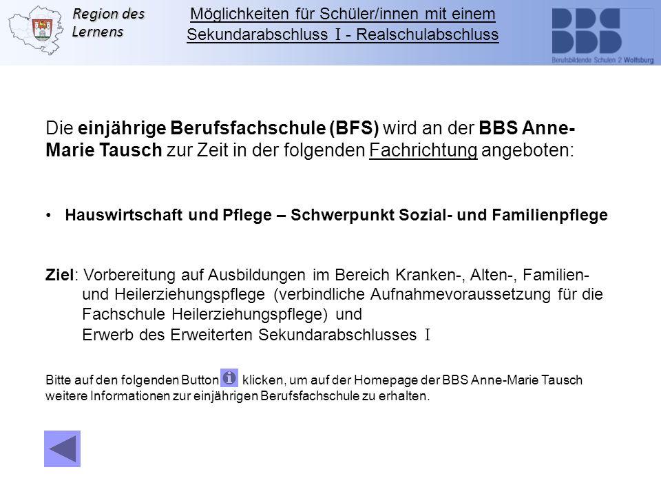 Die einjährige Berufsfachschule (BFS) wird an der BBS Anne-
