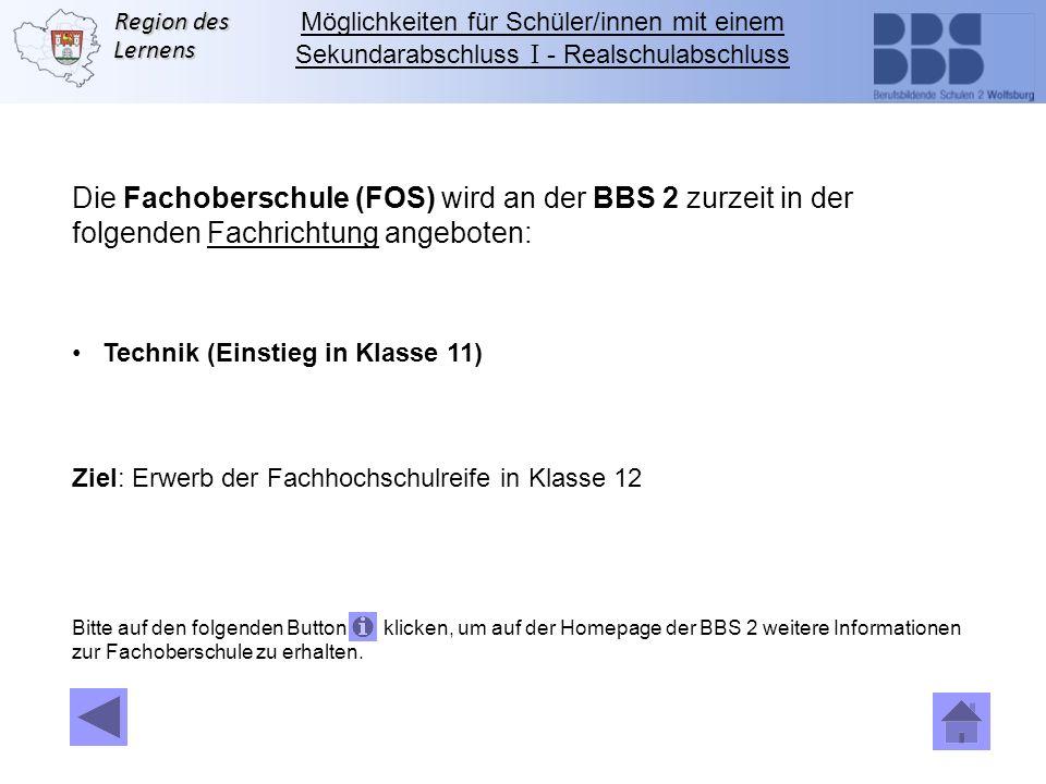 Die Fachoberschule (FOS) wird an der BBS 2 zurzeit in der