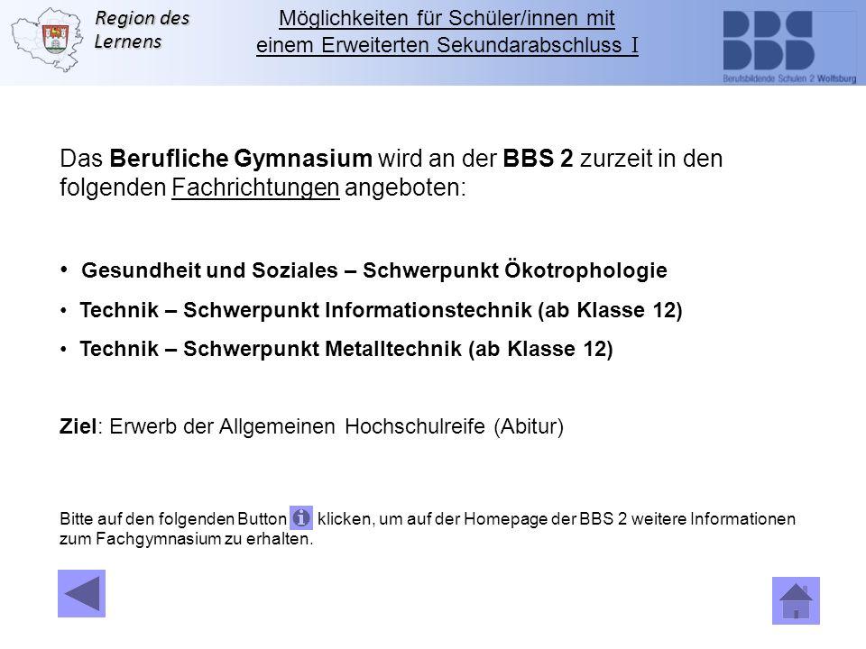 Das Berufliche Gymnasium wird an der BBS 2 zurzeit in den
