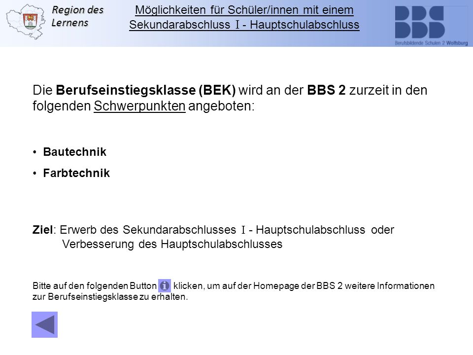 Die Berufseinstiegsklasse (BEK) wird an der BBS 2 zurzeit in den
