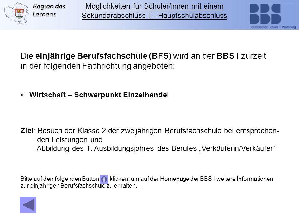 Die einjährige Berufsfachschule (BFS) wird an der BBS I zurzeit