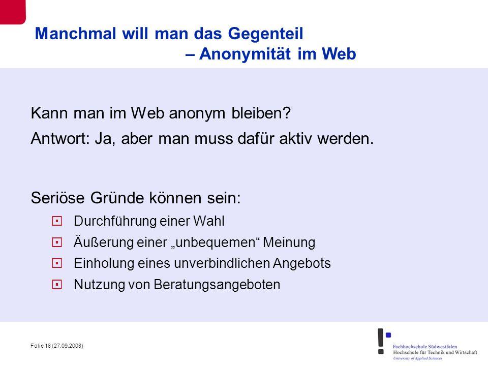 Manchmal will man das Gegenteil – Anonymität im Web