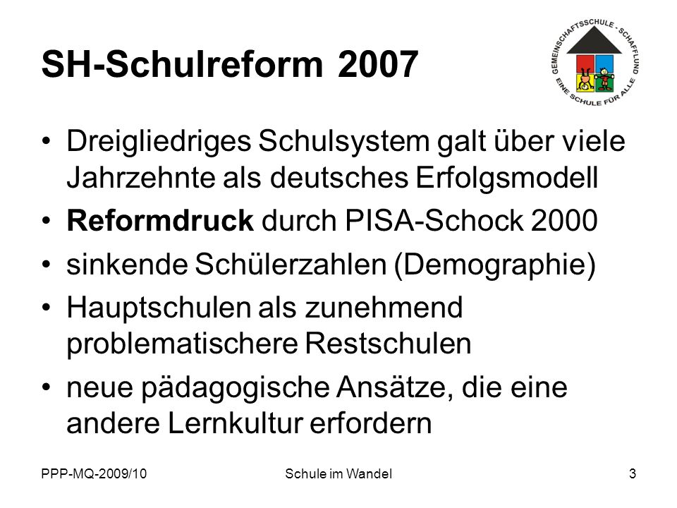 SH-Schulreform 2007 Dreigliedriges Schulsystem galt über viele Jahrzehnte als deutsches Erfolgsmodell.
