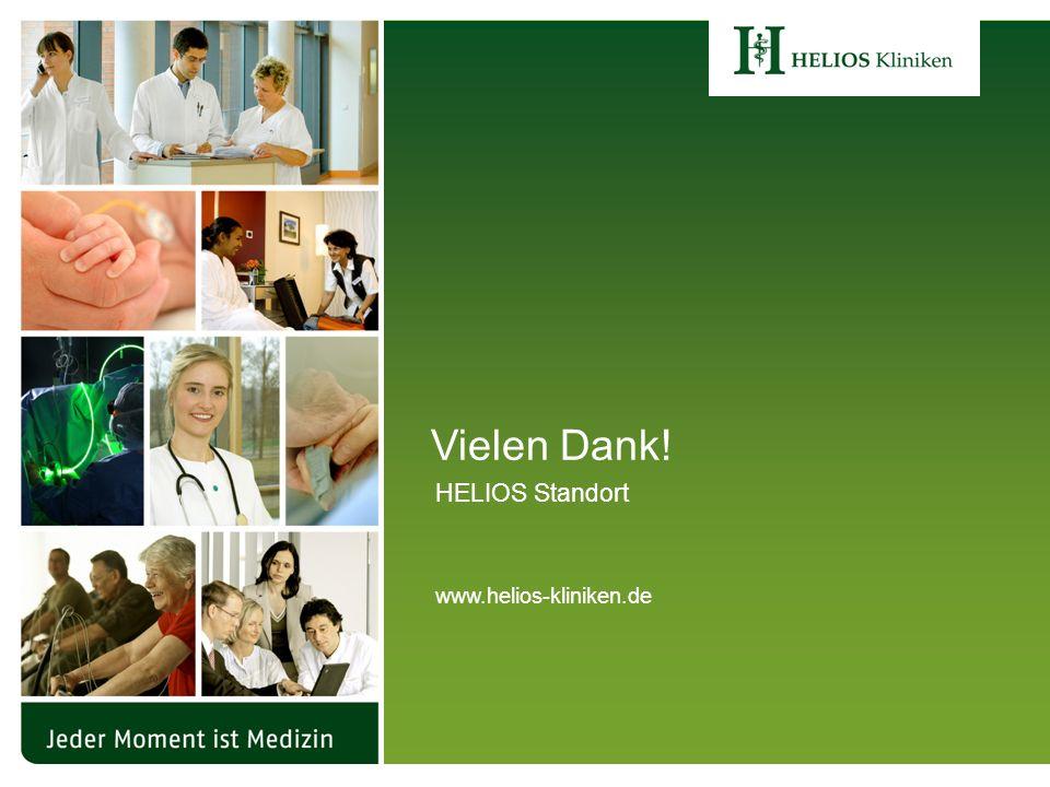 Vielen Dank! HELIOS Standort www.helios-kliniken.de