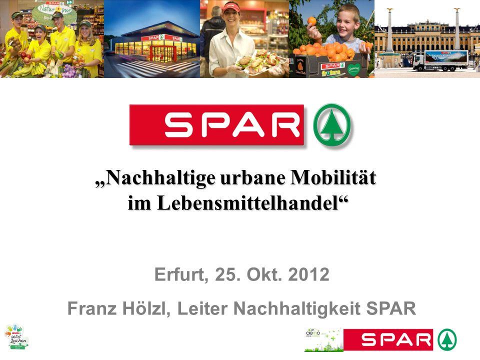 """""""Nachhaltige urbane Mobilität Franz Hölzl, Leiter Nachhaltigkeit SPAR"""
