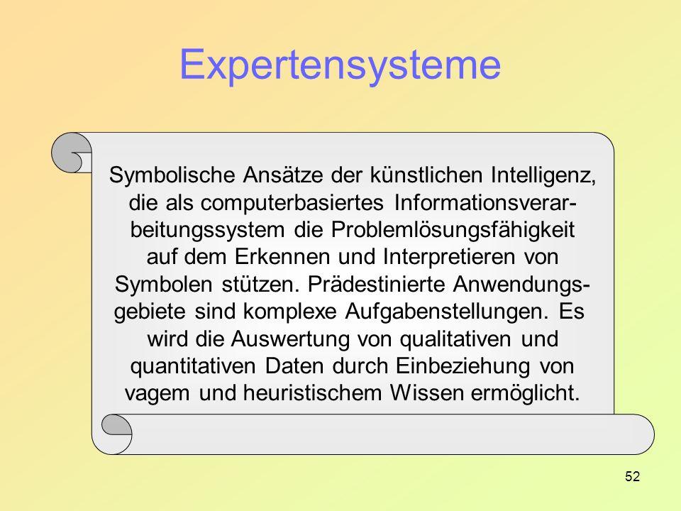 Expertensysteme Symbolische Ansätze der künstlichen Intelligenz,