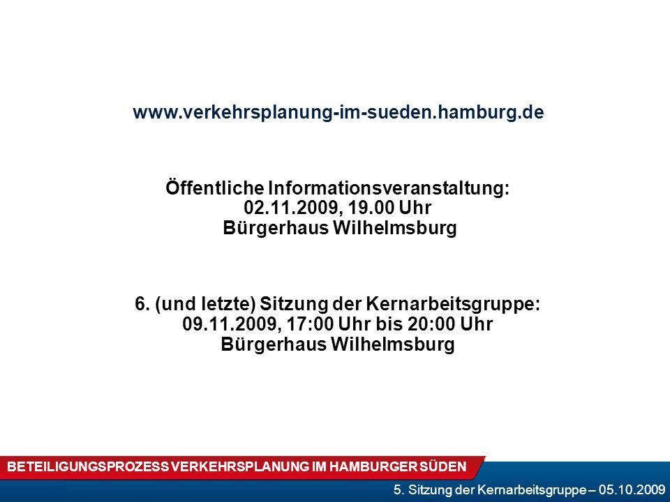 www.verkehrsplanung-im-sueden.hamburg.de Öffentliche Informationsveranstaltung: 02.11.2009, 19.00 Uhr Bürgerhaus Wilhelmsburg.