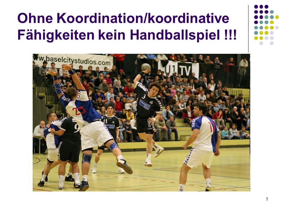 Ohne Koordination/koordinative Fähigkeiten kein Handballspiel !!!