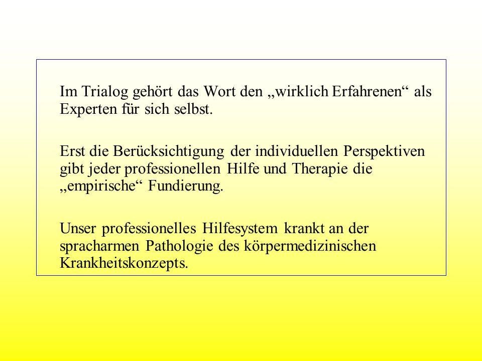 """Im Trialog gehört das Wort den """"wirklich Erfahrenen als Experten für sich selbst."""