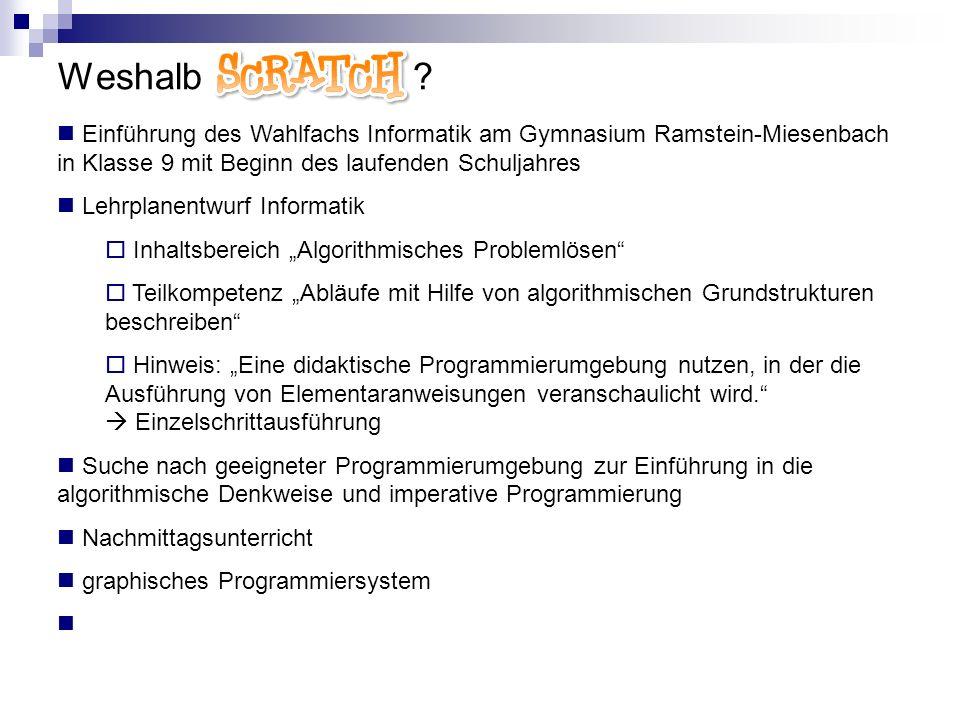Weshalb Scratch Einführung des Wahlfachs Informatik am Gymnasium Ramstein-Miesenbach in Klasse 9 mit Beginn des laufenden Schuljahres.