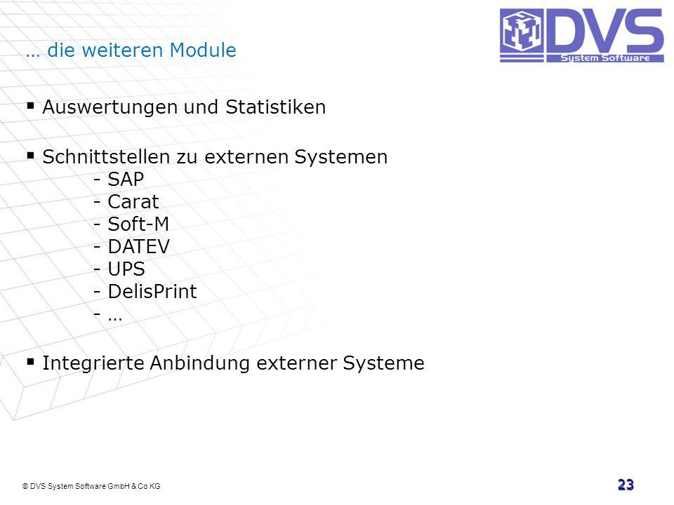 … die weiteren Module Auswertungen und Statistiken. Schnittstellen zu externen Systemen - SAP - Carat - Soft-M - DATEV - UPS - DelisPrint - …