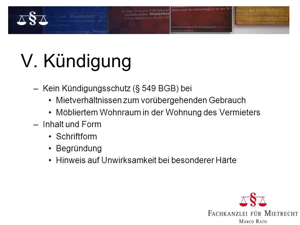 V. Kündigung Kein Kündigungsschutz (§ 549 BGB) bei