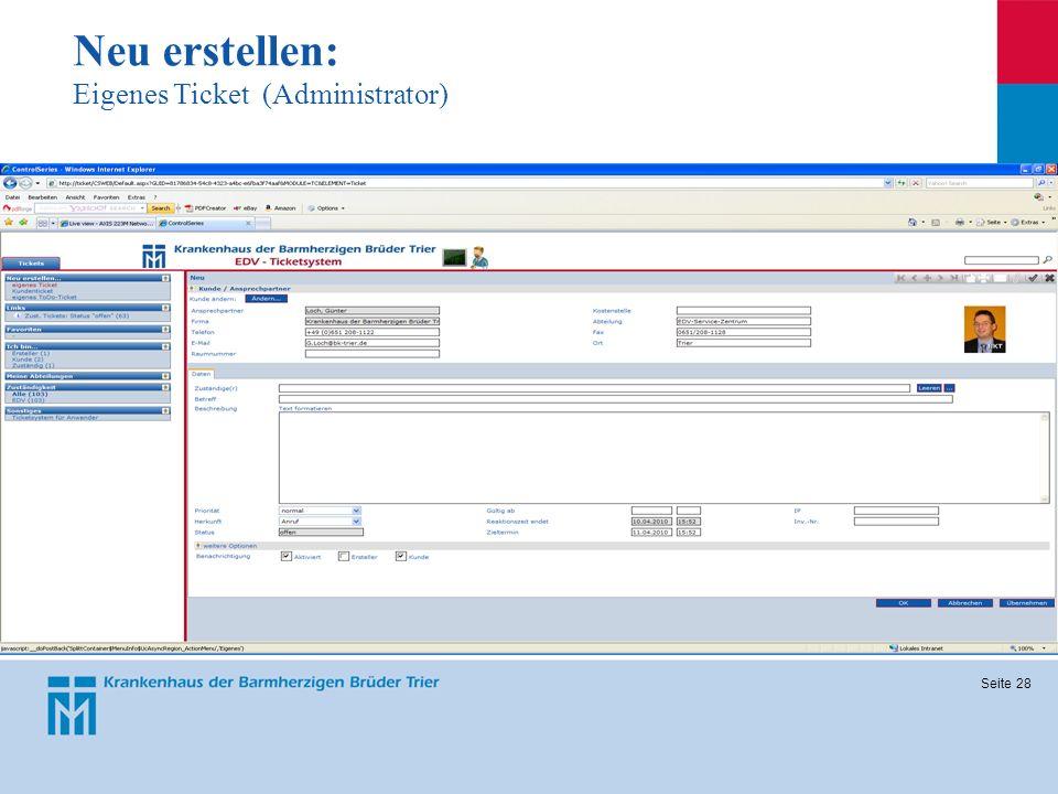 Neu erstellen: Eigenes Ticket (Administrator)