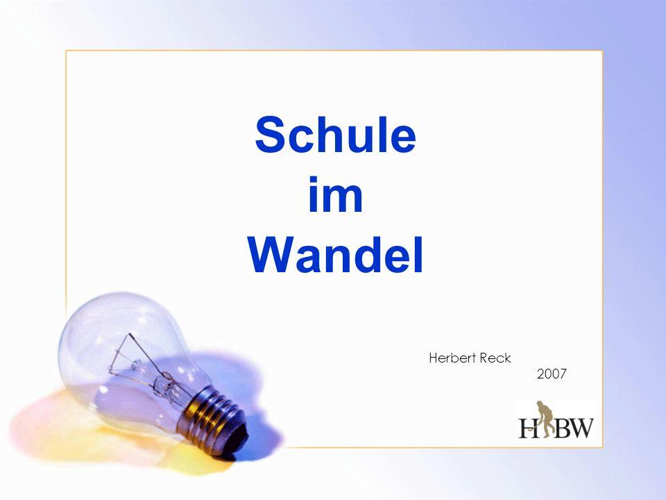 Schule im Wandel Herbert Reck 2007