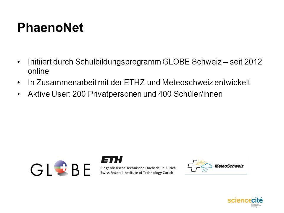 PhaenoNetInitiiert durch Schulbildungsprogramm GLOBE Schweiz – seit 2012 online. In Zusammenarbeit mit der ETHZ und Meteoschweiz entwickelt.