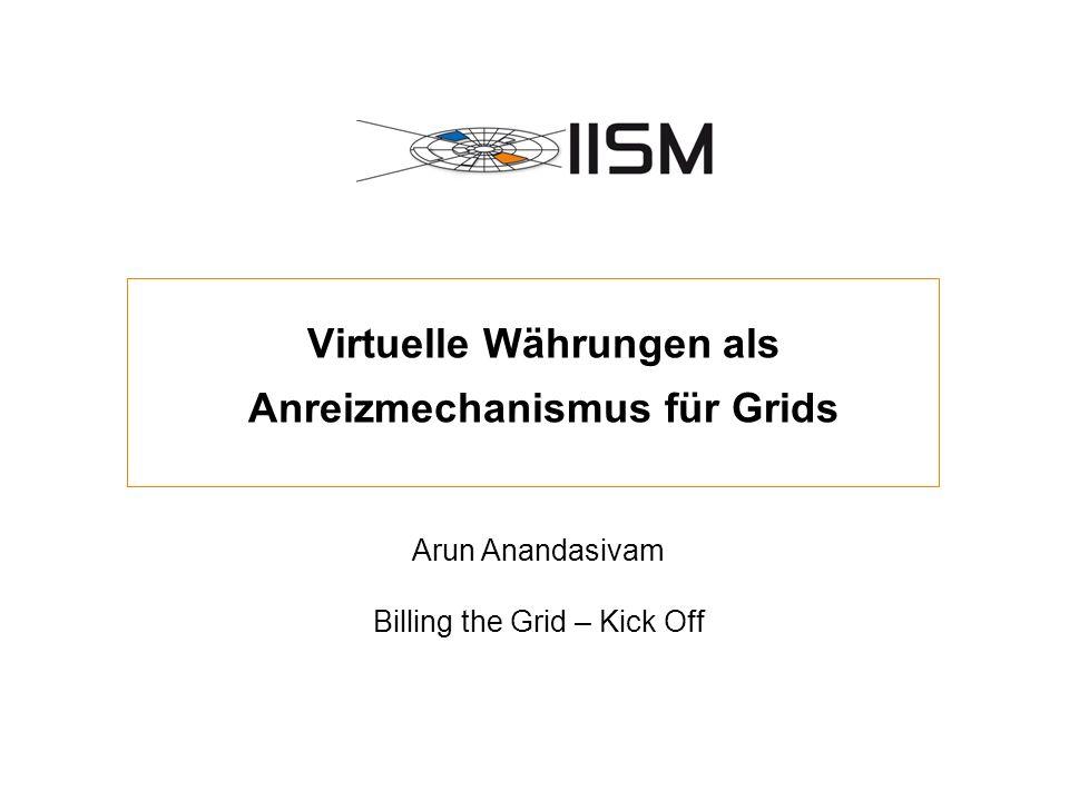 Virtuelle Währungen als Anreizmechanismus für Grids