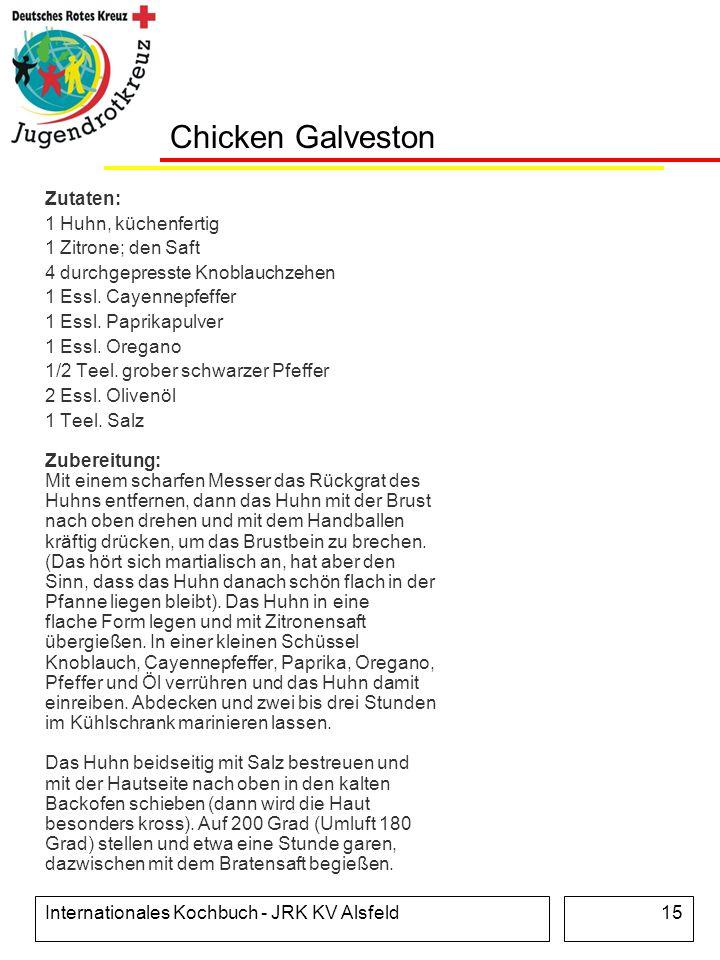 Chicken Galveston Zutaten: 1 Huhn, küchenfertig 1 Zitrone; den Saft