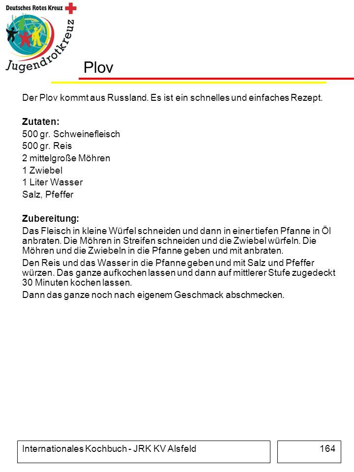 Plov Der Plov kommt aus Russland. Es ist ein schnelles und einfaches Rezept. Zutaten: 500 gr. Schweinefleisch.