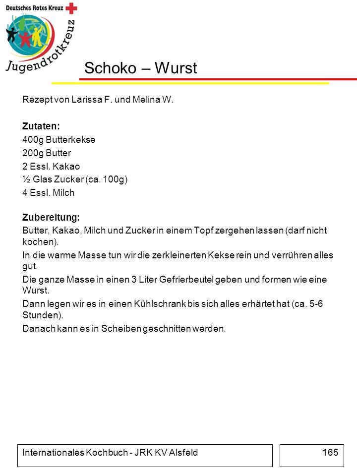 Schoko – Wurst Rezept von Larissa F. und Melina W. Zutaten: