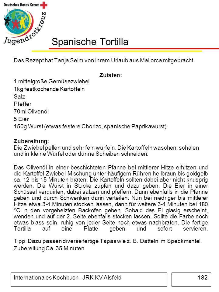 Spanische Tortilla Das Rezept hat Tanja Seim von ihrem Urlaub aus Mallorca mitgebracht. Zutaten: 1 mittelgroße Gemüsezwiebel.