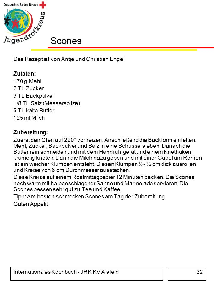 Scones Das Rezept ist von Antje und Christian Engel Zutaten: