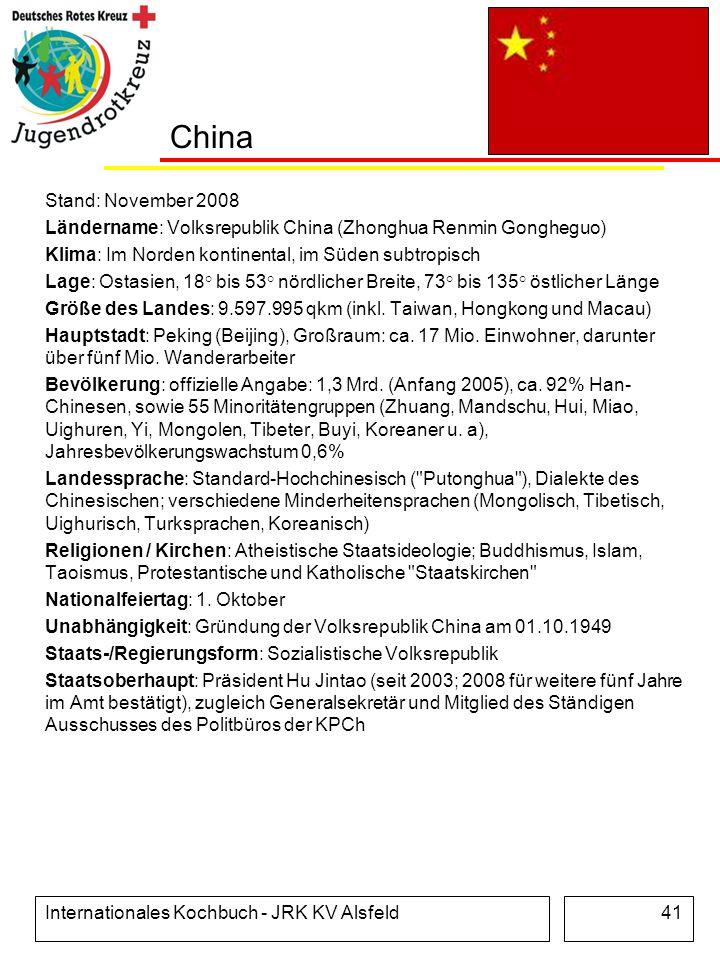 China Stand: November 2008. Ländername: Volksrepublik China (Zhonghua Renmin Gongheguo) Klima: Im Norden kontinental, im Süden subtropisch.