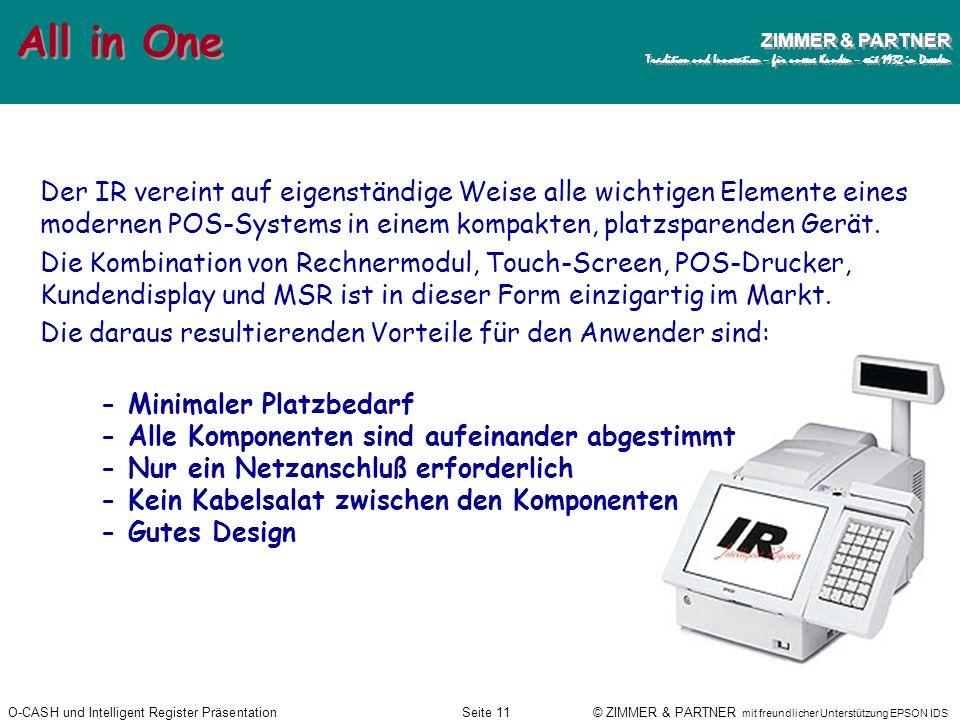 All in OneDer IR vereint auf eigenständige Weise alle wichtigen Elemente eines modernen POS-Systems in einem kompakten, platzsparenden Gerät.