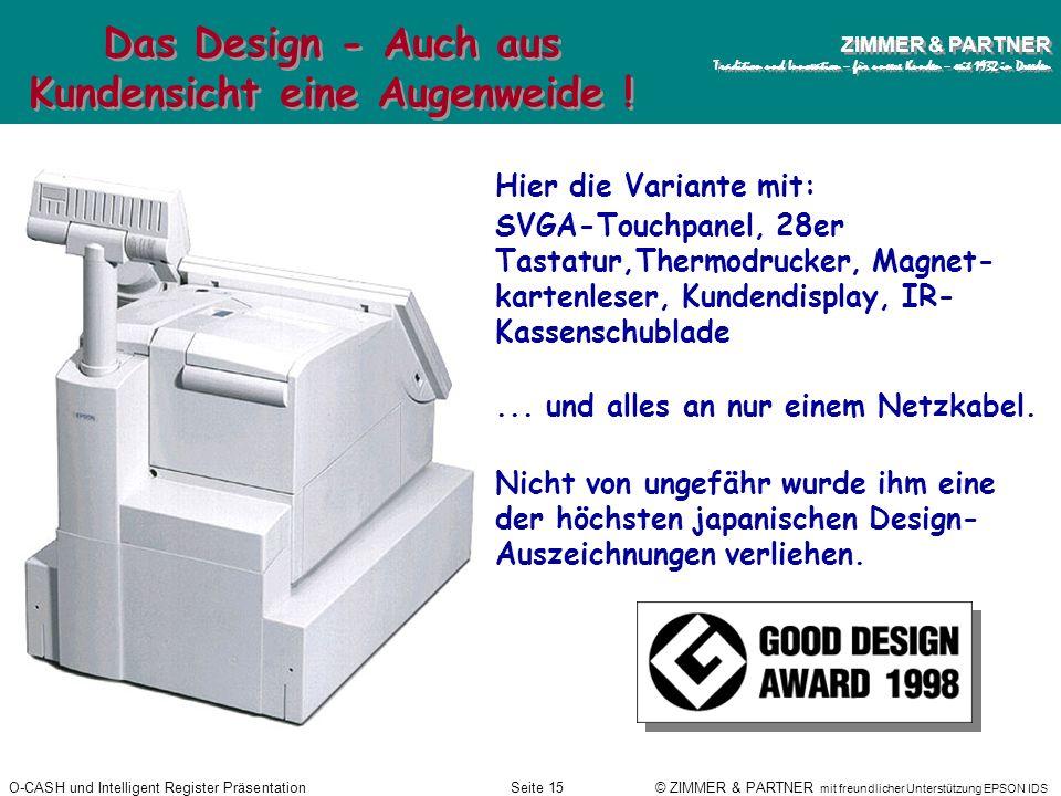 Das Design - Auch aus Kundensicht eine Augenweide !