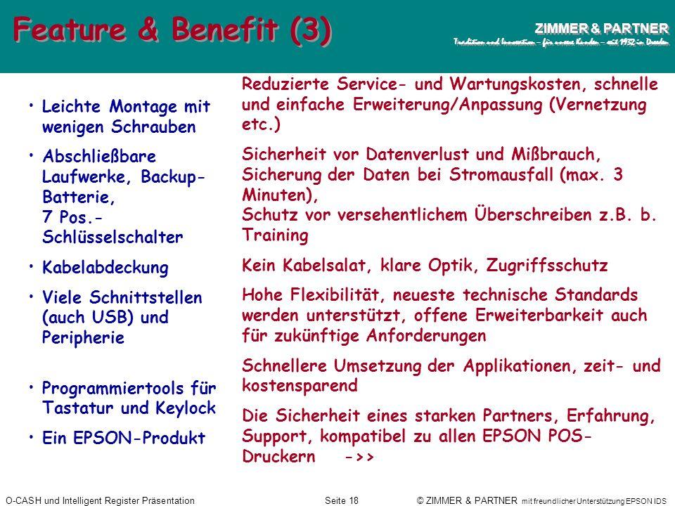 Feature & Benefit (3) Reduzierte Service- und Wartungskosten, schnelle und einfache Erweiterung/Anpassung (Vernetzung etc.)