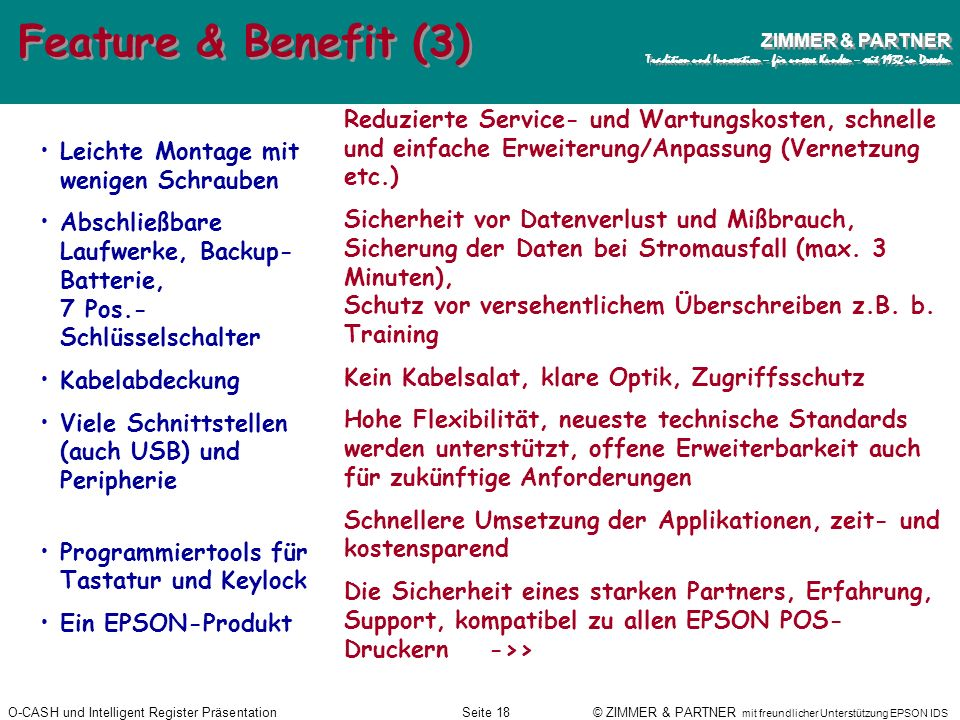Feature & Benefit (3)Reduzierte Service- und Wartungskosten, schnelle und einfache Erweiterung/Anpassung (Vernetzung etc.)